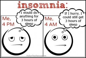 So, thanks insomnia - you're the greatest!