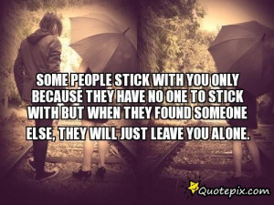 ... With But When They Found Someone Else, They Will Just Leave You Alone