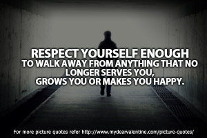 inspirational quotes - Respect yourself enough