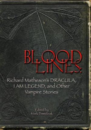 ... : Richard Matheson's Dracula, I Am Legend & Other Vampire Stories