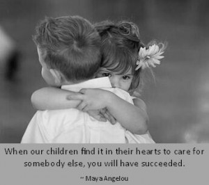 If I succeed at teaching my daughters the importance of love and ...