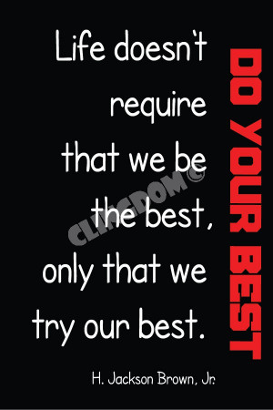 Do Your Best- Life doesn't require that we be the best. Only that we ...