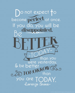 Be Better Today Than You Were Yesterday...