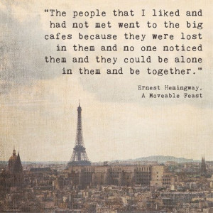 Quotes Inspirational, Hemingway Quotes, Painting Quotes, Eiffel Towers ...