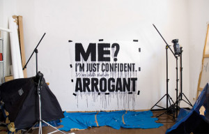 "Me? I'm just confident. It's my skills that are arrogant."" This ..."