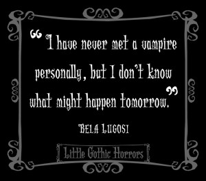 Delightfully Dark Quotes: Bela Lugosi