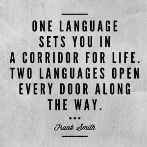 Language learning quote: One language sets you in a corridor for life ...