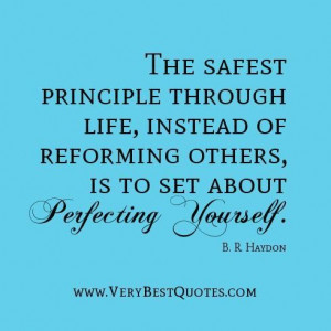 Self improvement quotes the safest principle through life instead of ...
