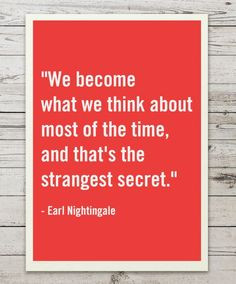 ... strangest secret earl nightingale crappie time inspiration quotes earl