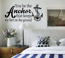 You Be the Anchor that Hods Me Quote Wall Decal Sticker