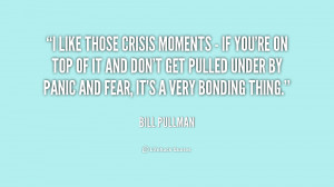 like those crisis moments - if you're on top of it and don't get ...