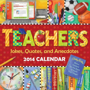 Teachers 2014 Day-to-Day Calendar: Jokes, Quotes, and Anecdotes