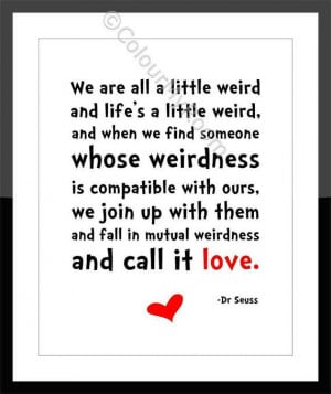 DR SEUSS WEIRD Love Quote Printable Wall Art Print by ColourMyRoom, $4 ...