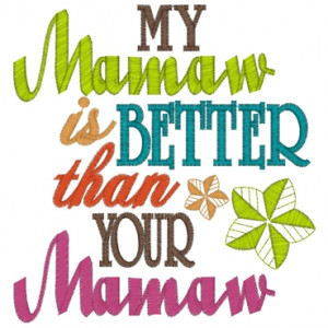 Sayings (3665) ...Mamaw Better 5x7