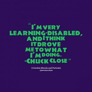 Quotes Picture: i'm very learningdisabled, and i think it drove me to ...