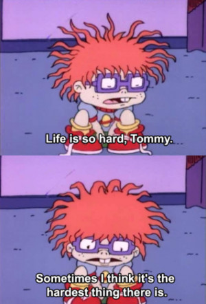 Cartoon Quotes About Life Cartoon wisdom rugrats life is