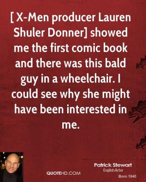 Men producer Lauren Shuler Donner] showed me the first comic book ...