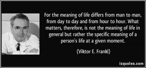 quote-for-the-meaning-of-life-differs-from-man-to-man-from-day-to-day ...