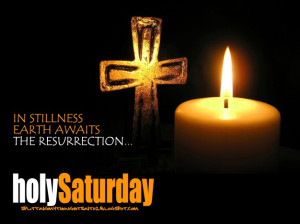 Holy Saturday is not only a day of loss, but also a day of quiet hope ...