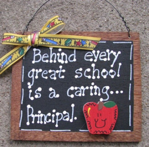 Teacher Gifts S81-Behind every great school is a caring Principal