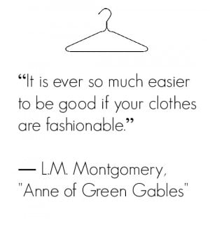 adored Anne when I was a girl and have always loved this quote.