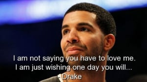 Drake, quotes, sayings, rapper, quote, love, happiness
