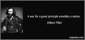 war for a great principle ennobles a nation quot