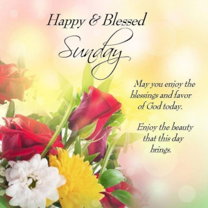 Happy and Blessed Sunday