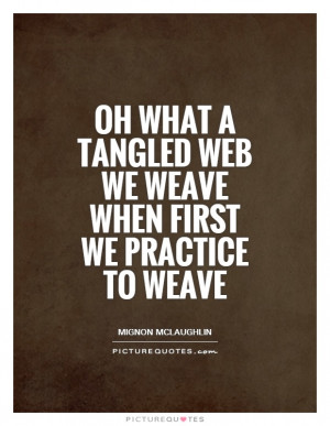 ... tangled-web-we-weave-when-first-we-practice-to-weave-quote-1.jpg