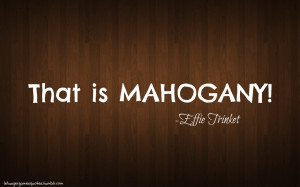 "... :""That is mahogany!"" Effie Trinket ""The Hunger Games"" (movie"