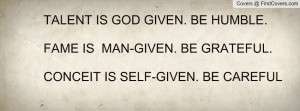 ... man-given. be grateful. conceit is self-given. be careful , Pictures