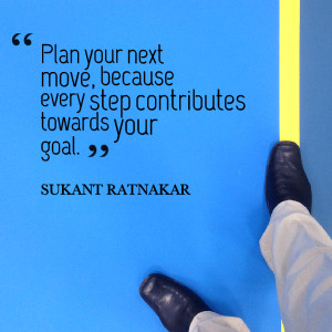 Quotes Picture: plan your next move, because every step contributes ...