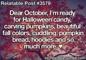 Dear Octobers, I'm Ready For Halloween Candy, Carving Pumpkins ...