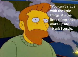 Hank Scorpio motivational inspirational love life quotes sayings ...