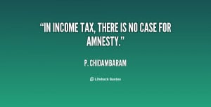 income tax quotes source http quotes lifehack org quote pchidambaram ...