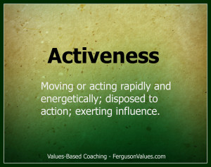 The value of activeness means moving or acting rapidly and ...