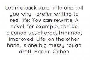 Harlan Coben - First Drafts quote One of my many favourite author s.