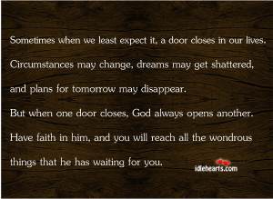 Home » Quotes » Sometimes When We Least Expect It, A Door Closes In ...