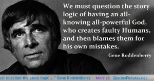 "We must question the story logic … "" Gene Roddenberry motivational ..."