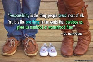 "Inspirational Quote: ""Responsibility is the thing people dread most ..."