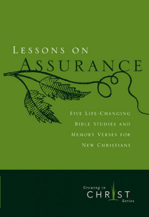Lessons on Assurance: Five Life-Changing Bible Studies and Memory ...