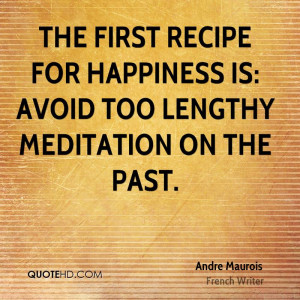 Andre Maurois Happiness Quotes