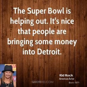 kid-rock-quote-the-super-bowl-is-helping-out-its-nice-that-people-are ...