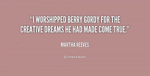 worshipped Berry Gordy for the creative dreams he had made come true ...