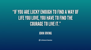 If You Are Lucky Enough to Find Quotes