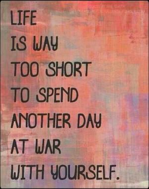 Life is way too short...