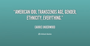 """American Idol transcends age, gender, ethnicity, everything."""""""