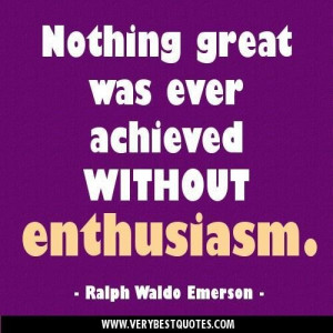 Positive attitude quotes nothing great was ever achieved without ...