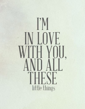 in love with you and all these little things