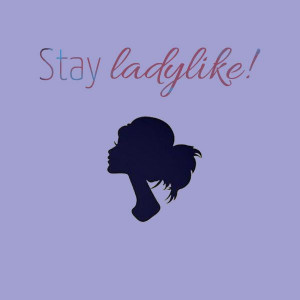 Stay ladylike! #beauty #quote